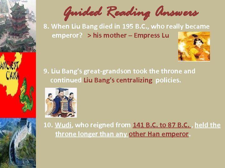 Guided Reading Answers 8. When Liu Bang died in 195 B. C. , who