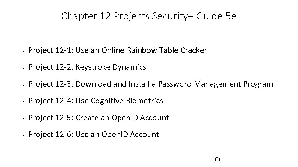 Chapter 12 Projects Security+ Guide 5 e • Project 12 -1: Use an Online