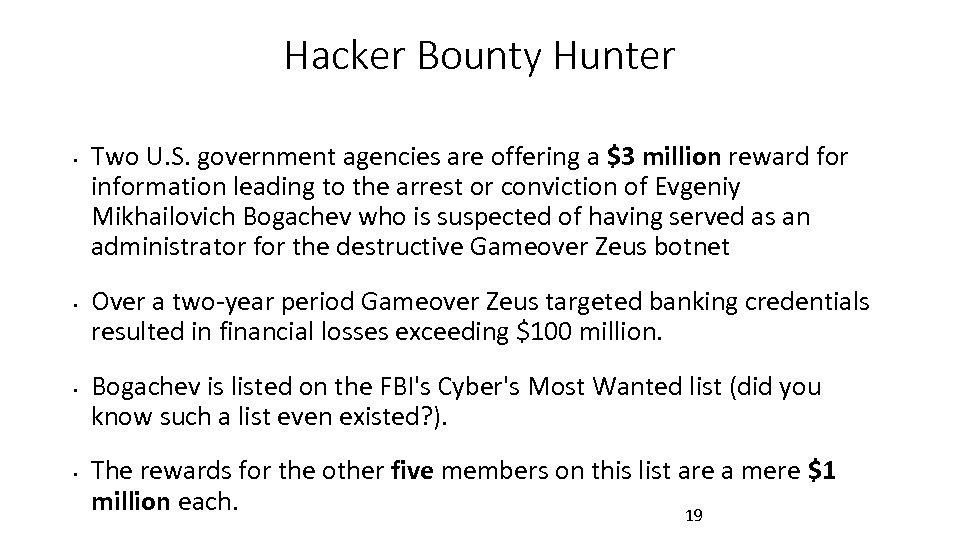 Hacker Bounty Hunter • • Two U. S. government agencies are offering a $3