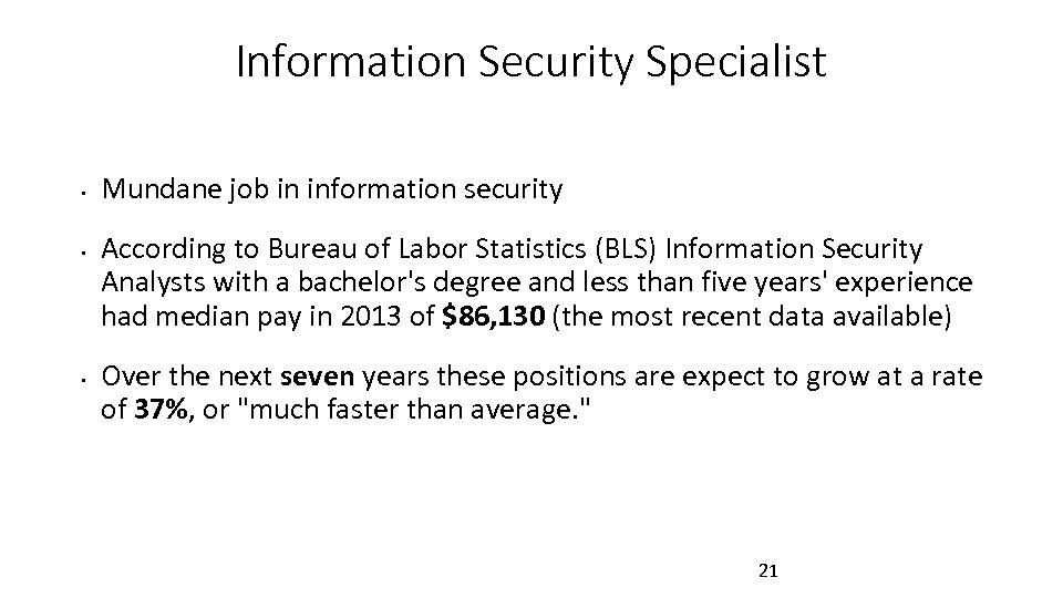 Information Security Specialist • • • Mundane job in information security According to Bureau