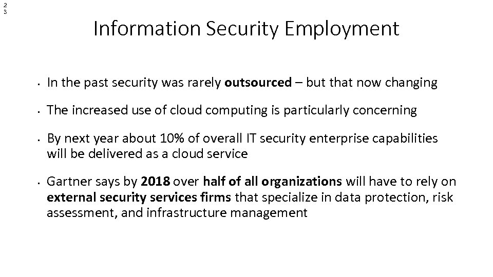 2 3 Information Security Employment • In the past security was rarely outsourced –