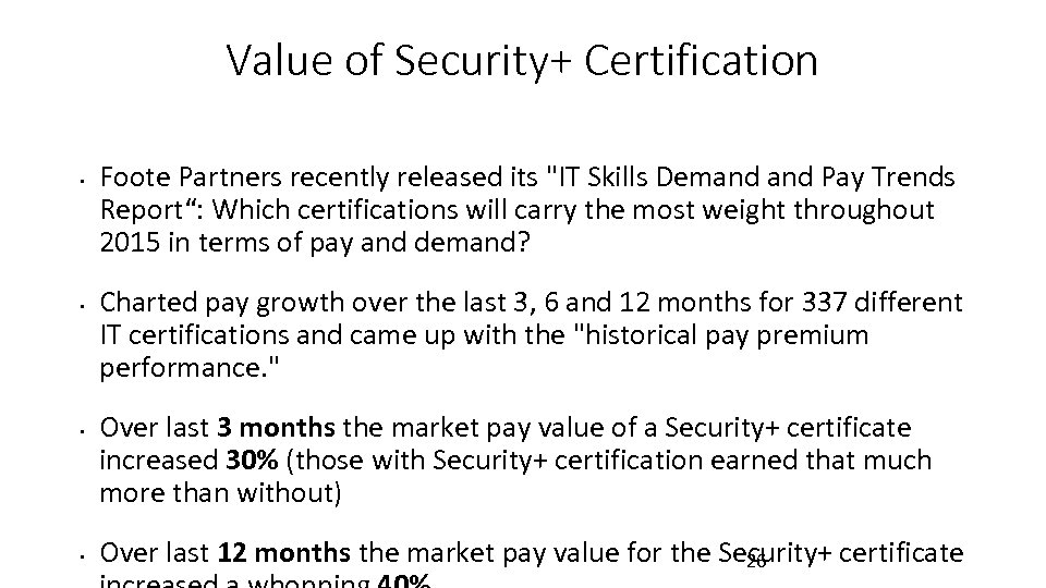 Value of Security+ Certification • • Foote Partners recently released its
