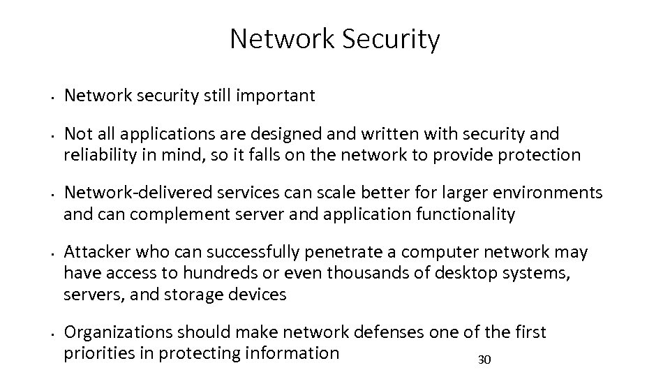 Network Security • • • Network security still important Not all applications are designed
