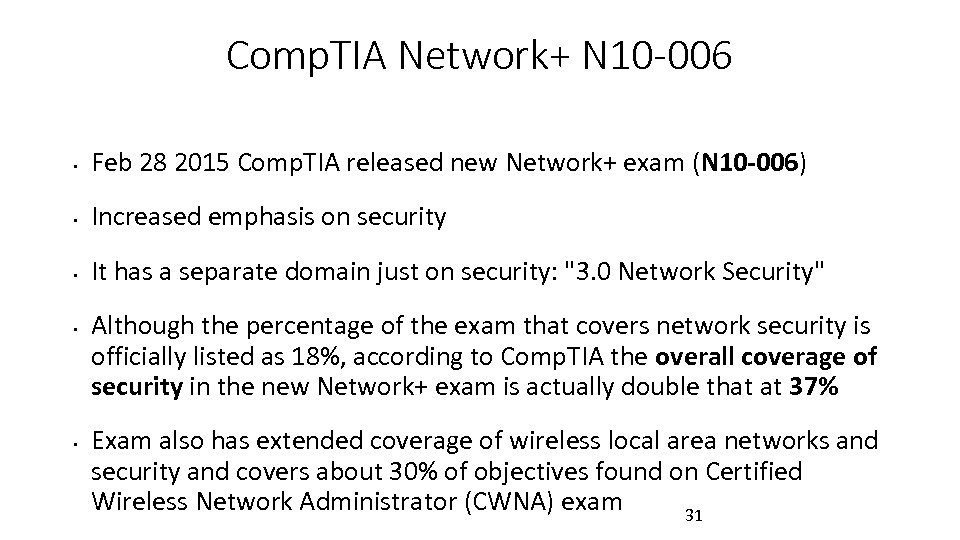 Comp. TIA Network+ N 10 -006 • Feb 28 2015 Comp. TIA released new
