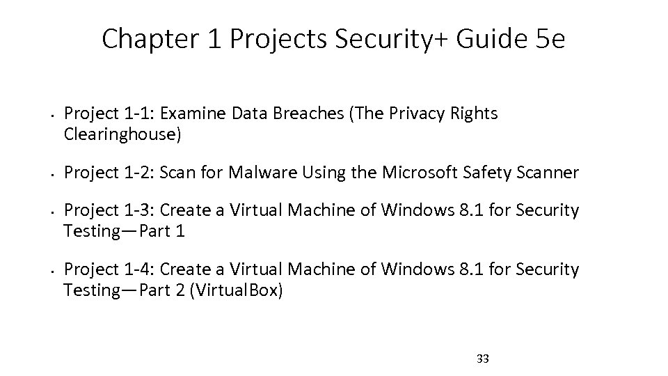Chapter 1 Projects Security+ Guide 5 e • • Project 1 -1: Examine Data