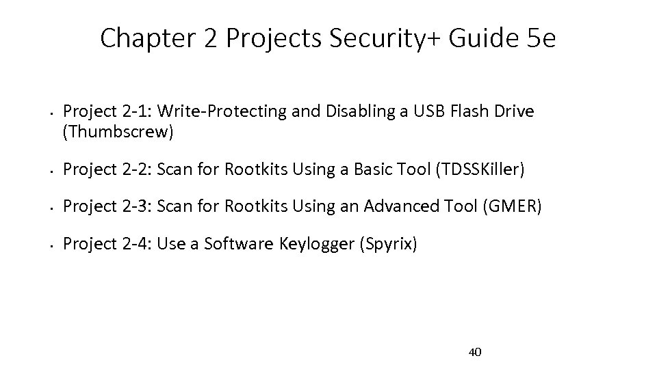 Chapter 2 Projects Security+ Guide 5 e • Project 2 -1: Write-Protecting and Disabling