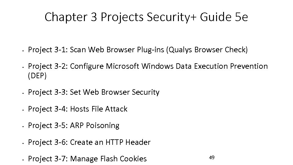 Chapter 3 Projects Security+ Guide 5 e • • Project 3 -1: Scan Web