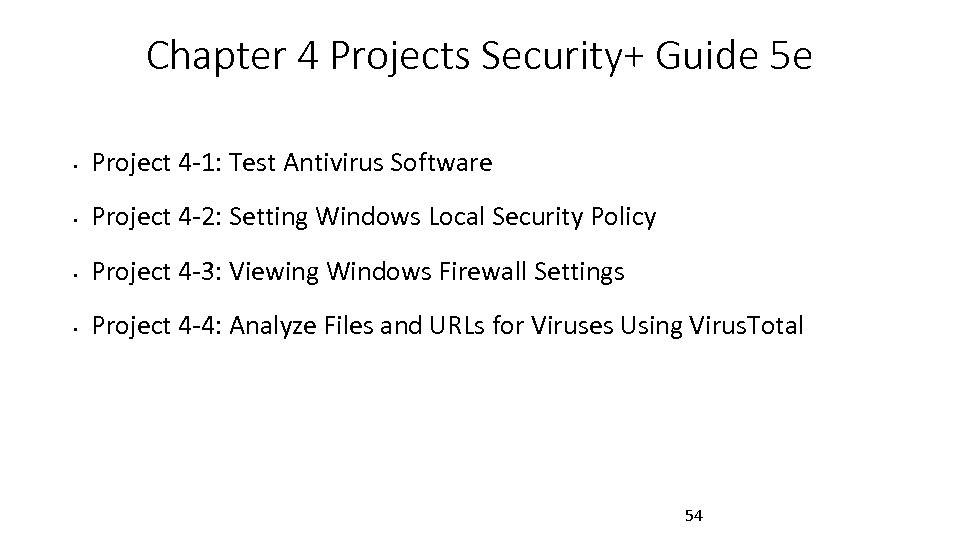 Chapter 4 Projects Security+ Guide 5 e • Project 4 -1: Test Antivirus Software
