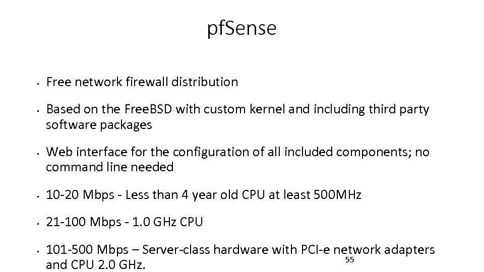 pf. Sense • • • Free network firewall distribution Based on the Free. BSD