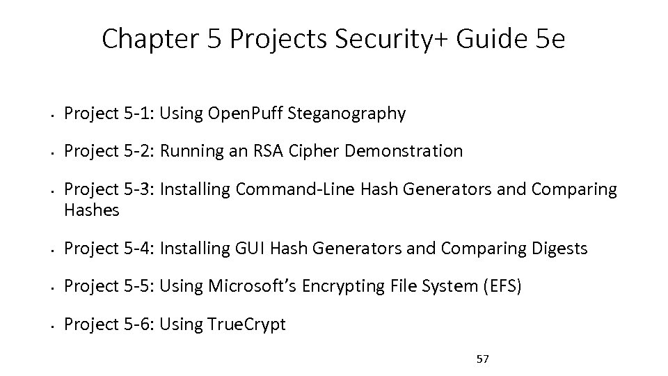 Chapter 5 Projects Security+ Guide 5 e • Project 5 -1: Using Open. Puff