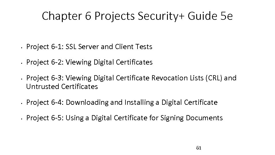 Chapter 6 Projects Security+ Guide 5 e • Project 6 -1: SSL Server and