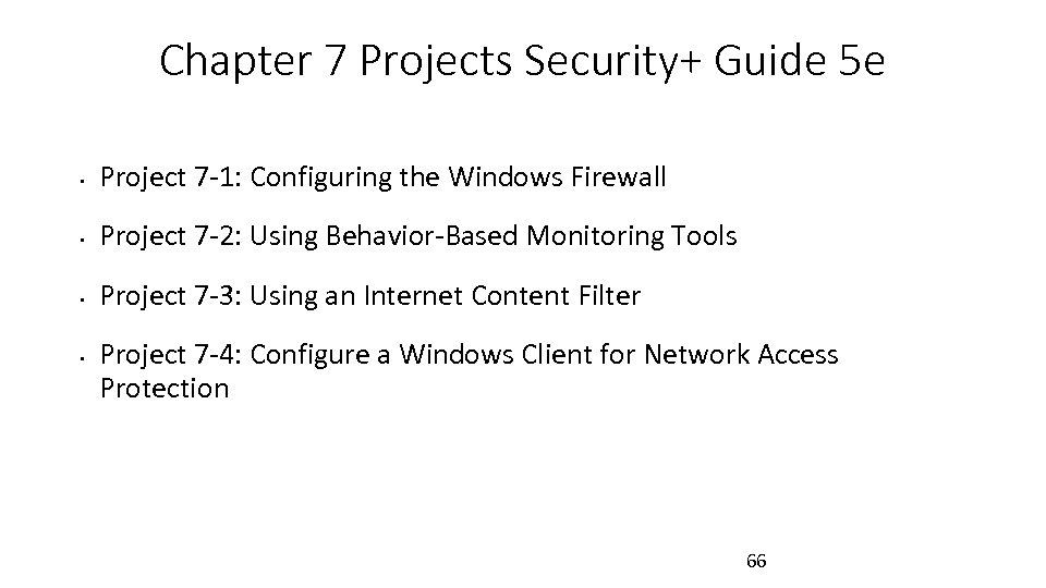 Chapter 7 Projects Security+ Guide 5 e • Project 7 -1: Configuring the Windows