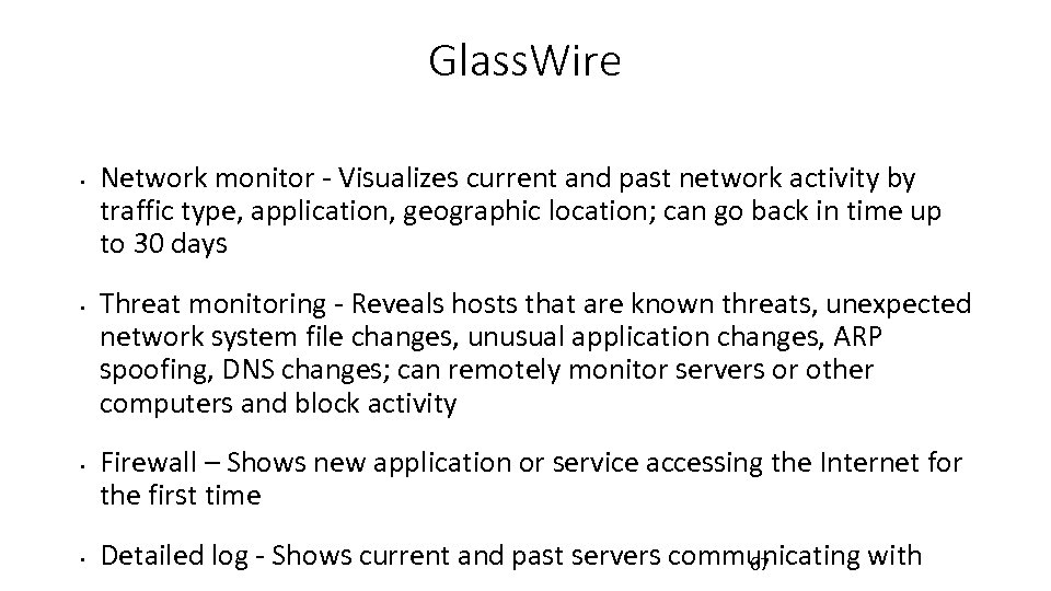 Glass. Wire • • Network monitor - Visualizes current and past network activity by
