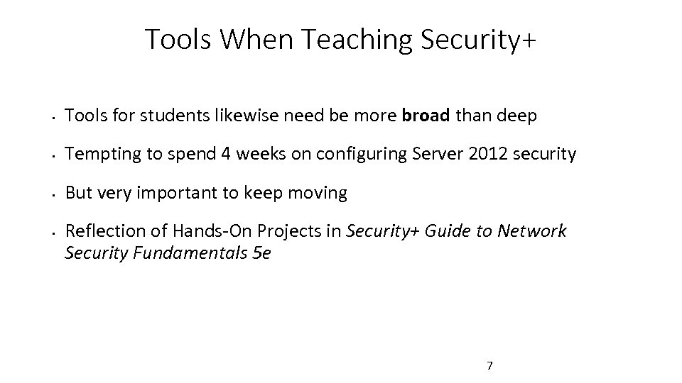 Tools When Teaching Security+ • Tools for students likewise need be more broad than