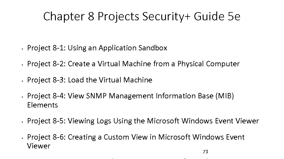 Chapter 8 Projects Security+ Guide 5 e • Project 8 -1: Using an Application