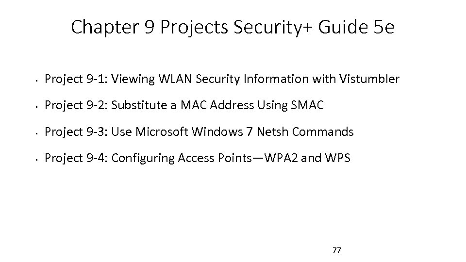 Chapter 9 Projects Security+ Guide 5 e • Project 9 -1: Viewing WLAN Security