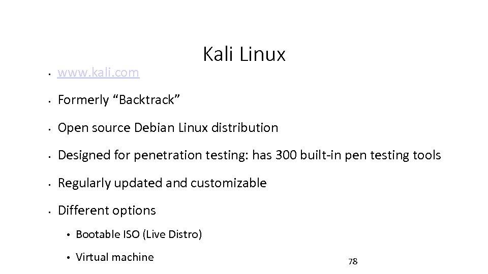 "Kali Linux • www. kali. com • Formerly ""Backtrack"" • Open source Debian Linux"