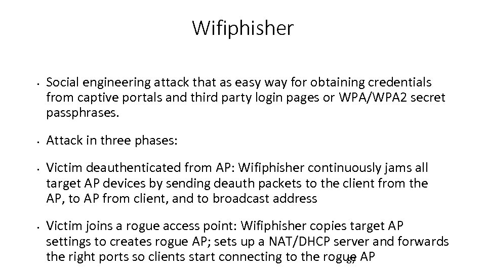 Wifiphisher • • Social engineering attack that as easy way for obtaining credentials from