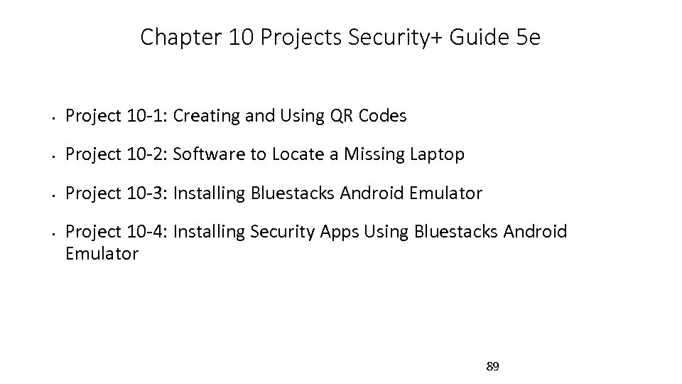 Chapter 10 Projects Security+ Guide 5 e • Project 10 -1: Creating and Using