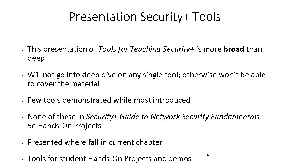 Presentation Security+ Tools • • This presentation of Tools for Teaching Security+ is more