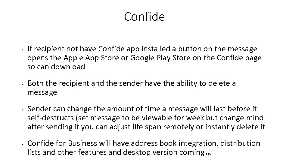 Confide • • If recipient not have Confide app installed a button on the
