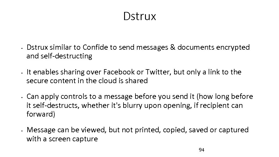 Dstrux • • Dstrux similar to Confide to send messages & documents encrypted and