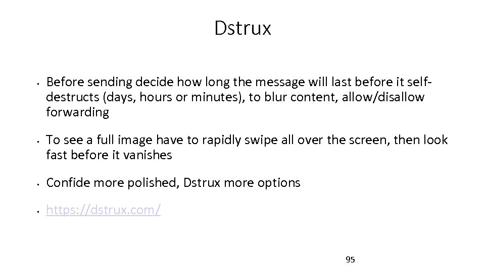 Dstrux • • Before sending decide how long the message will last before it