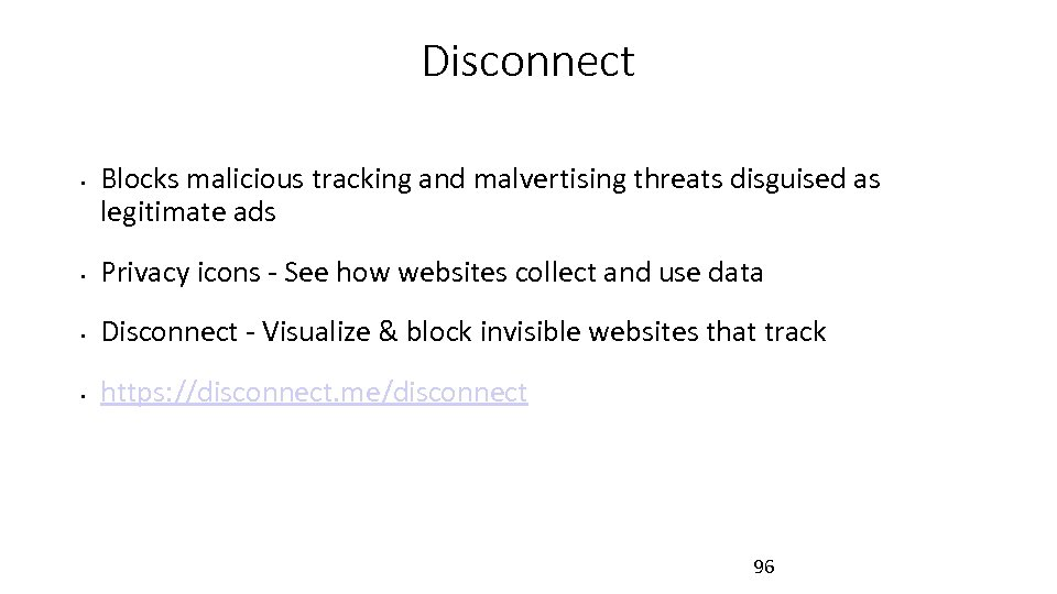 Disconnect • Blocks malicious tracking and malvertising threats disguised as legitimate ads • Privacy