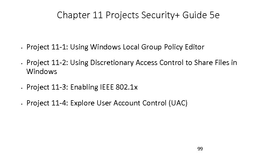 Chapter 11 Projects Security+ Guide 5 e • • Project 11 -1: Using Windows