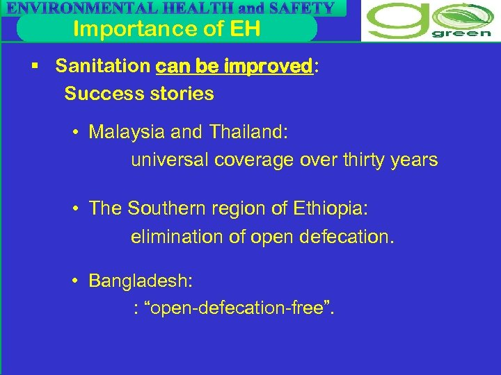 ENVIRONMENTAL HEALTH and SAFETY Importance of EH § Sanitation can be improved: Success stories