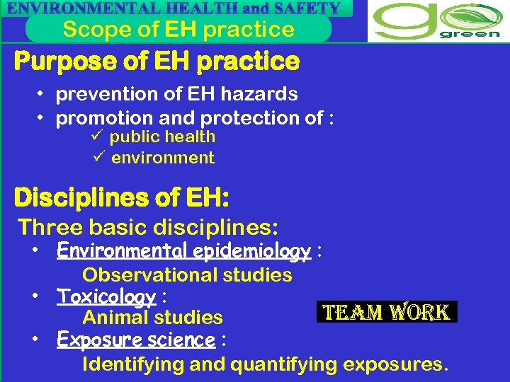 ENVIRONMENTAL HEALTH and SAFETY Scope of EH practice Purpose of EH practice • prevention