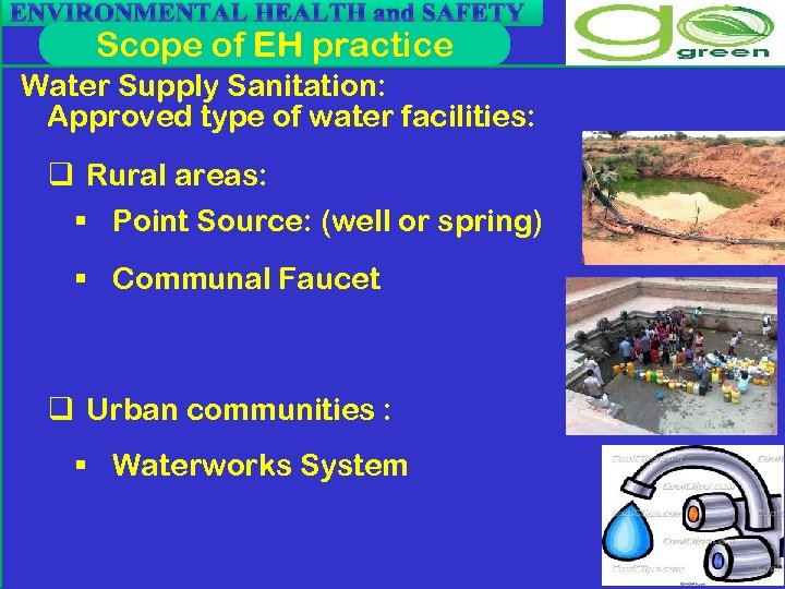 ENVIRONMENTAL HEALTH and SAFETY Scope of EH practice Water Supply Sanitation: Approved type of