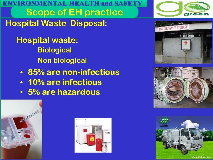ENVIRONMENTAL HEALTH and SAFETY Scope of EH practice Hospital Waste Disposal: Hospital waste: Biological
