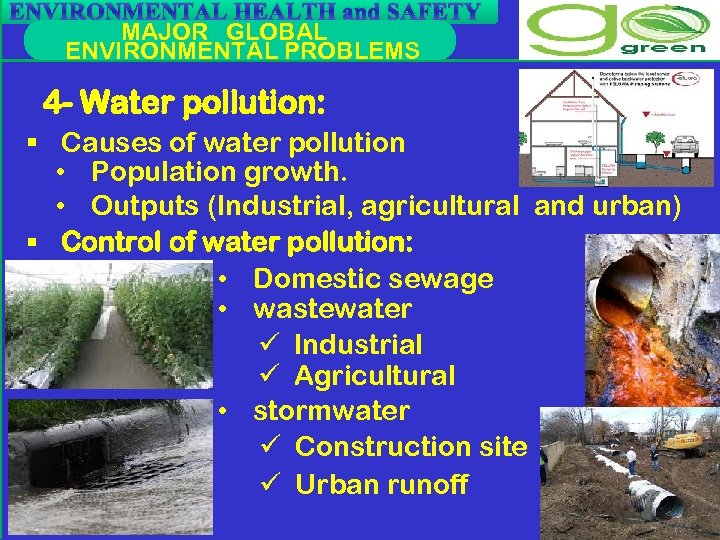 ENVIRONMENTAL HEALTH and SAFETY MAJOR GLOBAL ENVIRONMENTAL PROBLEMS 4 - Water pollution: § Causes