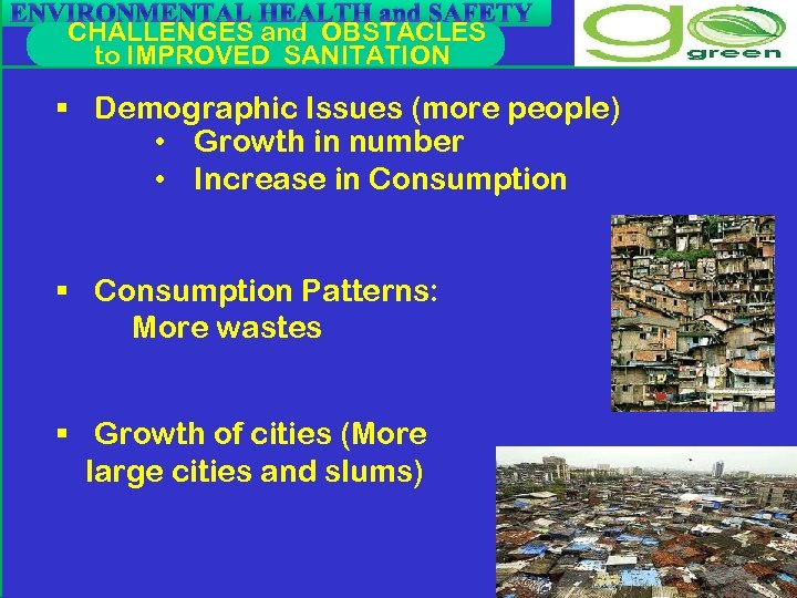 ENVIRONMENTAL HEALTH and SAFETY CHALLENGES and OBSTACLES to IMPROVED SANITATION § Demographic Issues (more