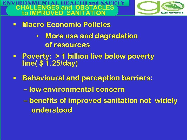 ENVIRONMENTAL HEALTH and SAFETY CHALLENGES and OBSTACLES to IMPROVED SANITATION § Macro Economic Policies