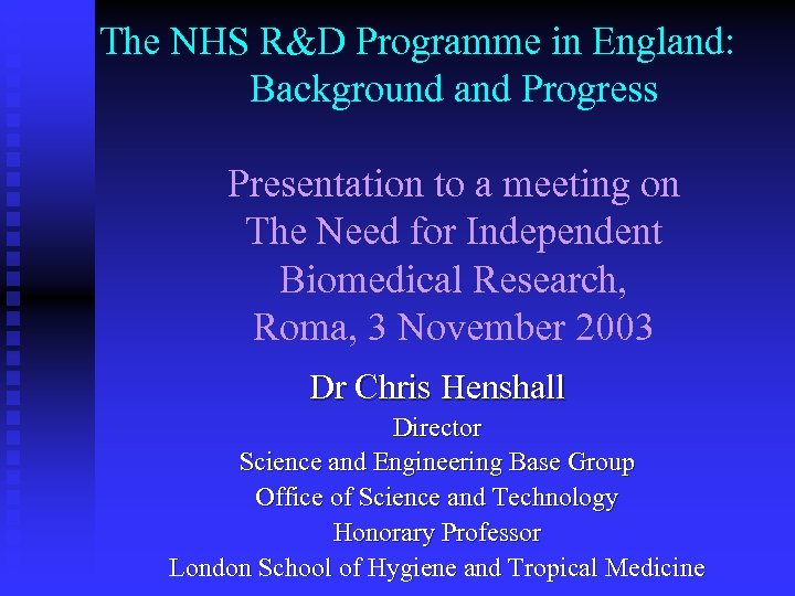 The NHS R&D Programme in England: Background and Progress Presentation to a meeting on