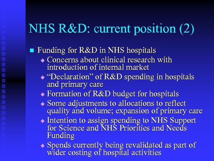 NHS R&D: current position (2) n Funding for R&D in NHS hospitals u Concerns