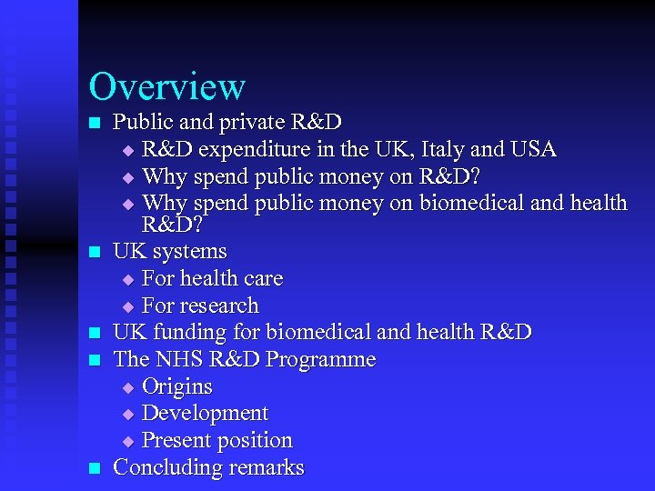Overview n n n Public and private R&D u R&D expenditure in the UK,
