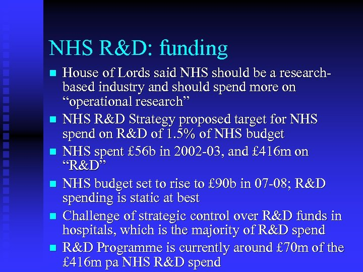 NHS R&D: funding n n n House of Lords said NHS should be a