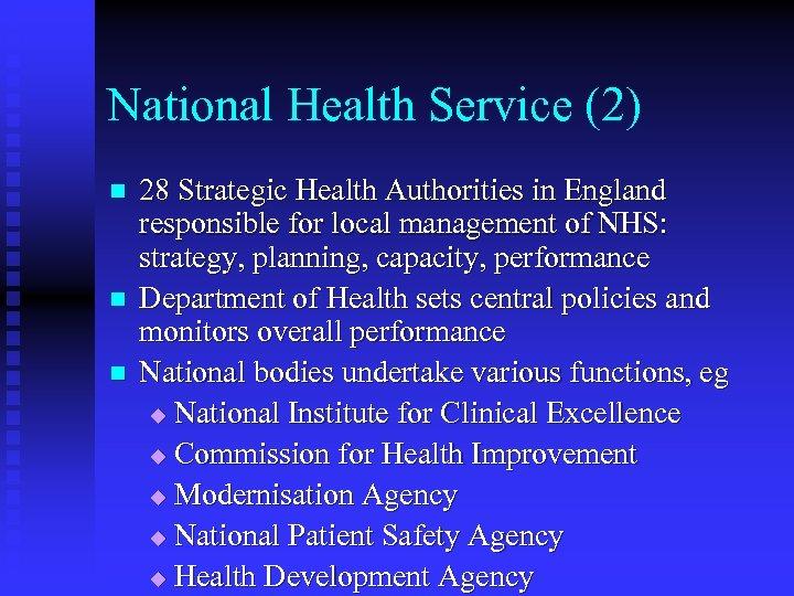 National Health Service (2) n n n 28 Strategic Health Authorities in England responsible
