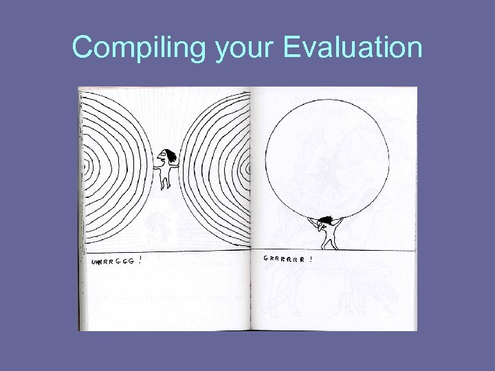 Compiling your Evaluation