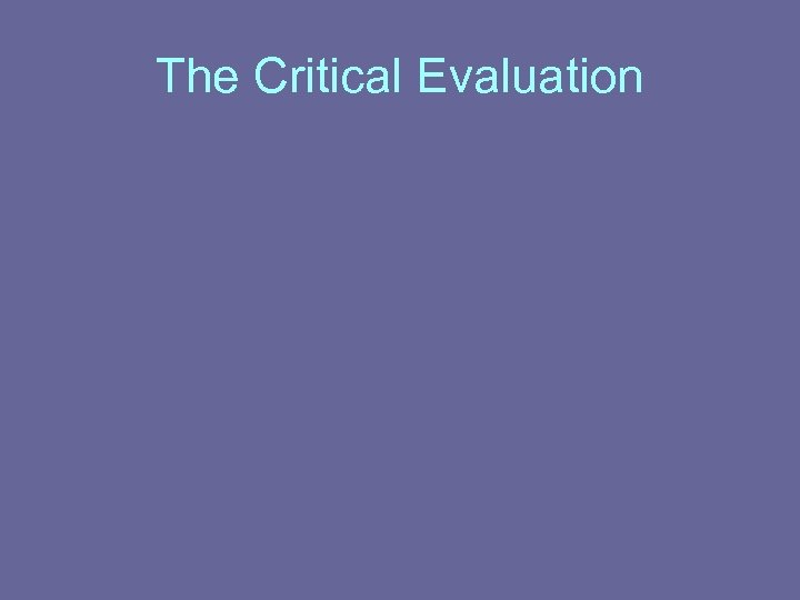 The Critical Evaluation
