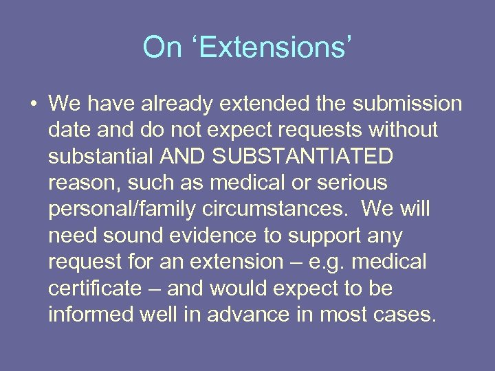 On 'Extensions' • We have already extended the submission date and do not expect