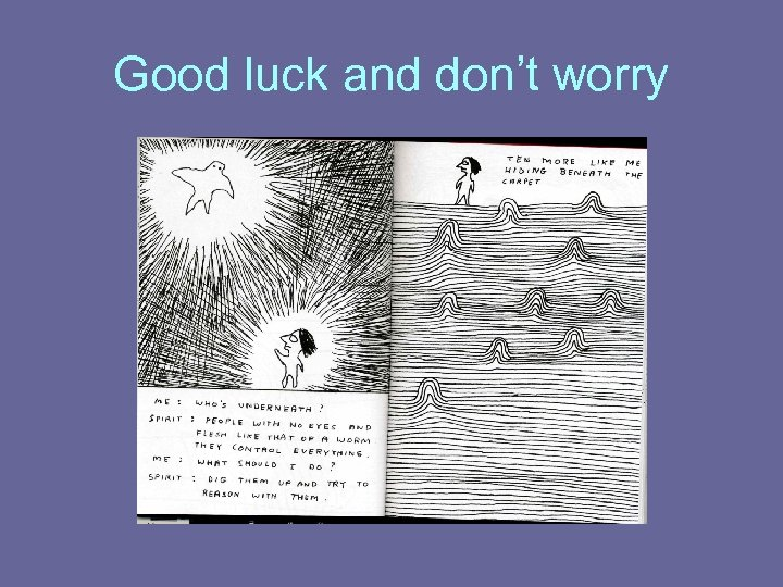 Good luck and don't worry