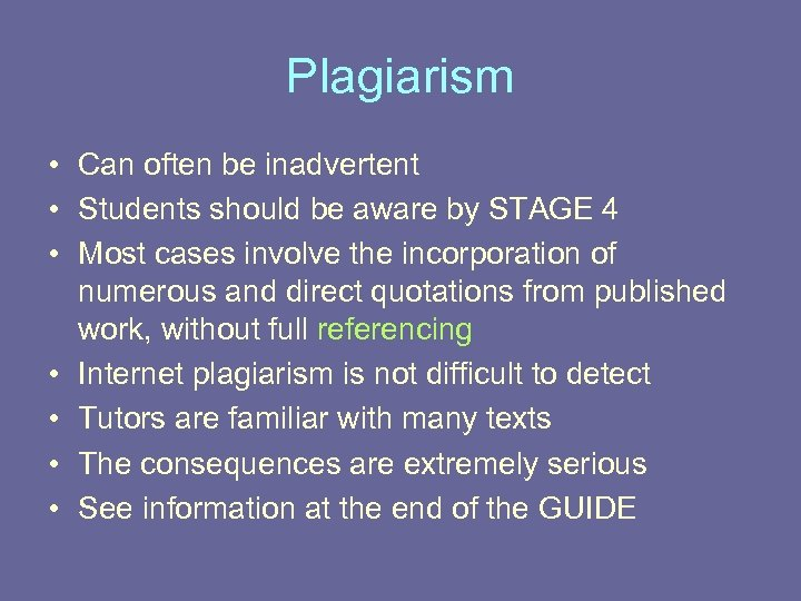 Plagiarism • Can often be inadvertent • Students should be aware by STAGE 4