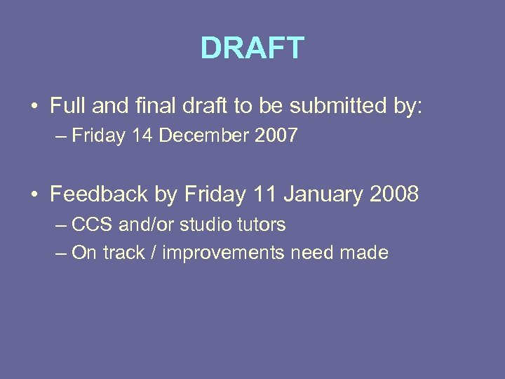 DRAFT • Full and final draft to be submitted by: – Friday 14 December