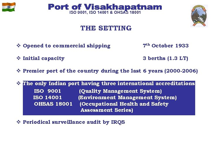 ISO 9001, ISO 14001 & OHSAS 18001 THE SETTING v Opened to commercial shipping
