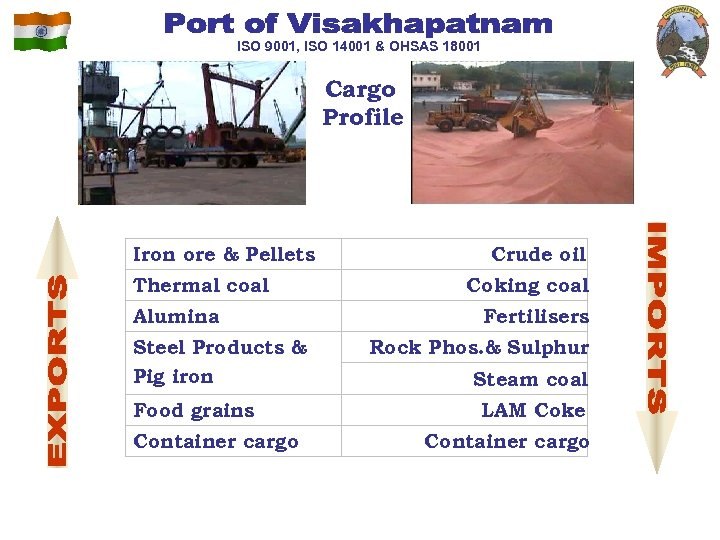 ISO 9001, ISO 14001 & OHSAS 18001 Cargo Profile Iron ore & Pellets Thermal