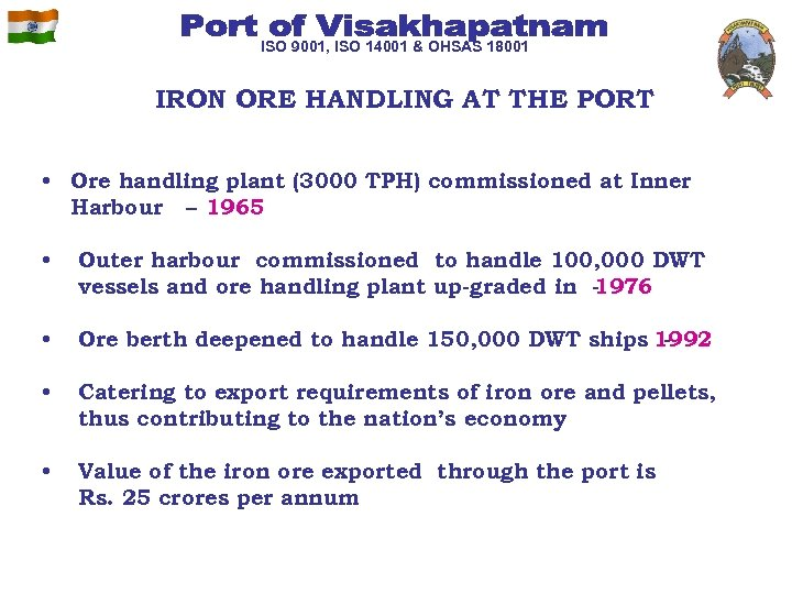 ISO 9001, ISO 14001 & OHSAS 18001 IRON ORE HANDLING AT THE PORT •